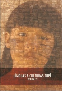 Línguas e Culturas Tupí - Volume (2)